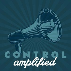 Control Amplified Podcast